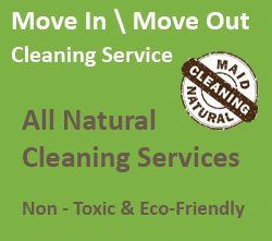 Maid Natural Cleaning - Move In / Move Out Cleaning Service